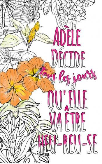 Exemple de coloriage adulte anti stress personalisé avec prénom Adèle . Une idée de cadeau personnalisé. Citation : Adèle décide tous les jours qu'elle va être heureuse