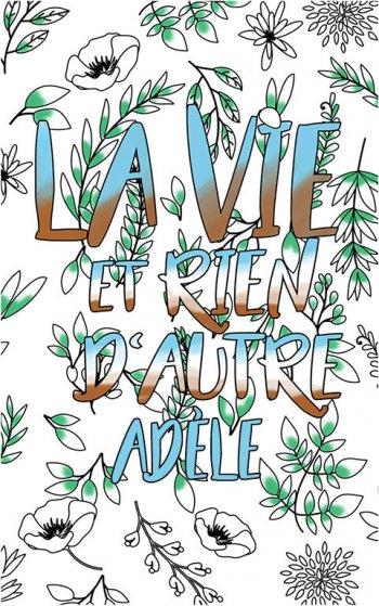 coloriage adulte anti stress personalisé avec prénom Adèle idée cadeau Adèle. Citation : La vie et rien d'autre