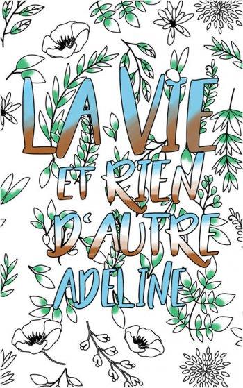 coloriage adulte anti stress personalisé avec prénom Adeline idée cadeau Adeline. Citation : La vie et rien d'autre