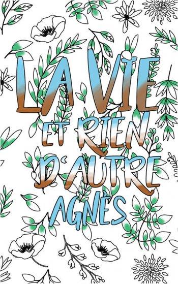 coloriage adulte anti stress personalisé avec prénom Agnès idée cadeau Agnès. Citation : La vie et rien d'autre