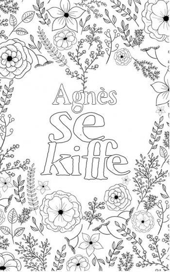 coloriage adulte anti stress personalisé avec prénom Agnès. Citation : Agnès se kiffe