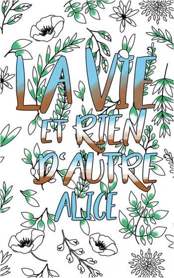 coloriage adulte anti stress personalisé avec prénom Alice idée cadeau Alice. Citation : La vie et rien d'autre