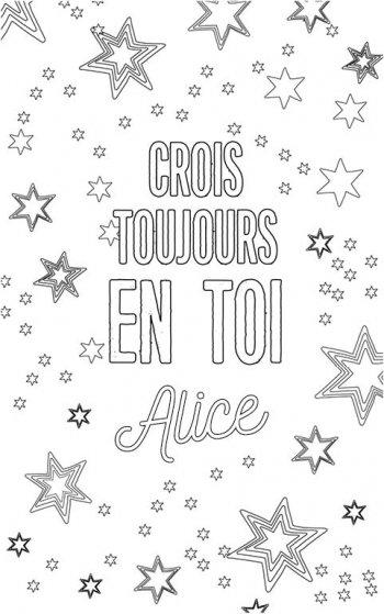 coloriage adulte personalisé avec prénom Alice. Citation : crois toujours en toi Alice