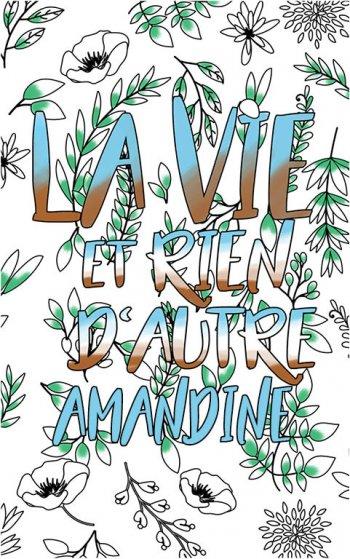 coloriage adulte anti stress personalisé avec prénom Amandine idée cadeau Amandine. Citation : La vie et rien d'autre