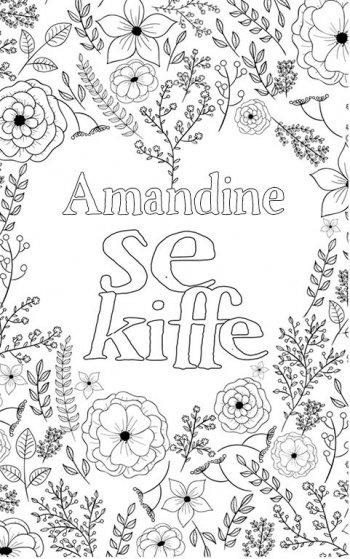 coloriage adulte anti stress personalisé avec prénom Amandine. Citation : Amandine se kiffe