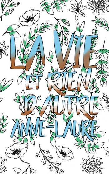 coloriage adulte anti stress personalisé avec prénom Anne-Laure idée cadeau Anne-Laure. Citation : La vie et rien d'autre