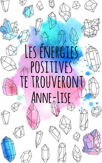 coloriage adulte anti stress personalisé avec prénom Anne-Lise, une idée cadeau pour Anne-Lise. Citation : Les énergies positives te trouverons Anne-Lise
