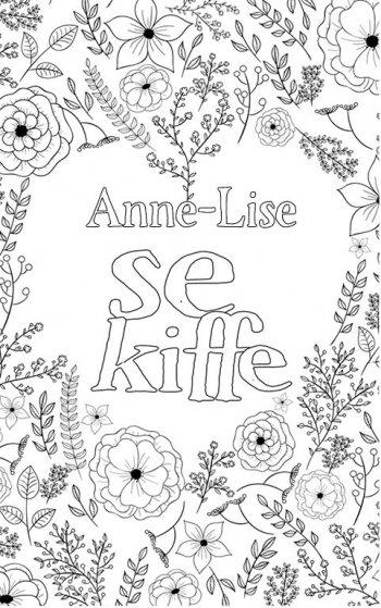 coloriage adulte anti stress personalisé avec prénom Anne-Lise. Citation : Anne-Lise se kiffe