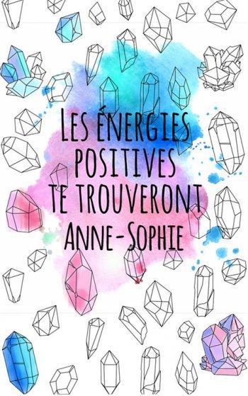 coloriage adulte anti stress personalisé avec prénom Anne-Sophie, une idée cadeau pour Anne-Sophie. Citation : Les énergies positives te trouverons Anne-Sophie