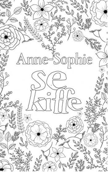 coloriage adulte anti stress personalisé avec prénom Anne-Sophie. Citation : Anne-Sophie se kiffe