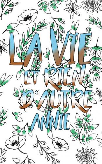 coloriage adulte anti stress personalisé avec prénom Annie idée cadeau Annie. Citation : La vie et rien d'autre