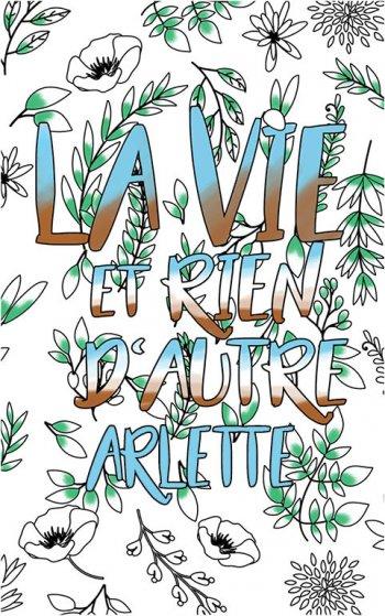 coloriage adulte anti stress personalisé avec prénom Arlette idée cadeau Arlette. Citation : La vie et rien d'autre