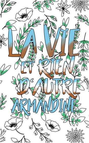 coloriage adulte anti stress personalisé avec prénom Armandine idée cadeau Armandine. Citation : La vie et rien d'autre