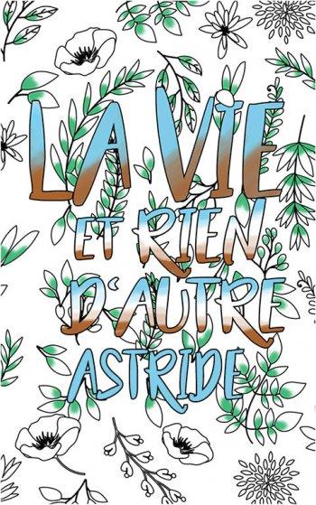 coloriage adulte anti stress personalisé avec prénom Astride idée cadeau Astride. Citation : La vie et rien d'autre