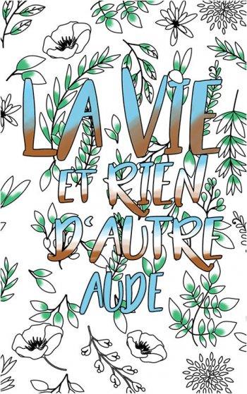coloriage adulte anti stress personalisé avec prénom Aude idée cadeau Aude. Citation : La vie et rien d'autre