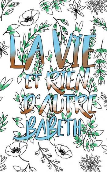 coloriage adulte anti stress personalisé avec prénom Babeth idée cadeau Babeth. Citation : La vie et rien d'autre