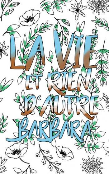 coloriage adulte anti stress personalisé avec prénom Barbara idée cadeau Barbara. Citation : La vie et rien d'autre