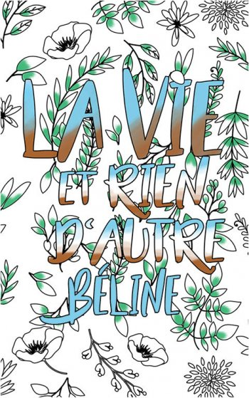 coloriage adulte anti stress personalisé avec prénom Béline idée cadeau Béline. Citation : La vie et rien d'autre