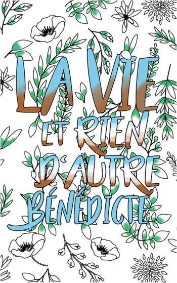 coloriage adulte anti stress personalisé avec prénom Bénédicte idée cadeau Bénédicte. Citation : La vie et rien d'autre