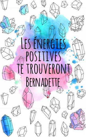 coloriage adulte anti stress personalisé avec prénom Bernadette, une idée cadeau pour Bernadette. Citation : Les énergies positives te trouverons Bernadette