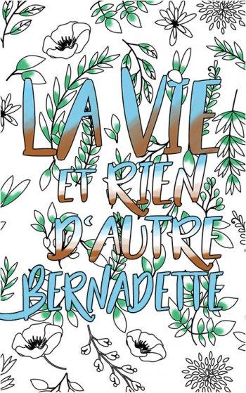 coloriage adulte anti stress personalisé avec prénom Bernadette idée cadeau Bernadette. Citation : La vie et rien d'autre