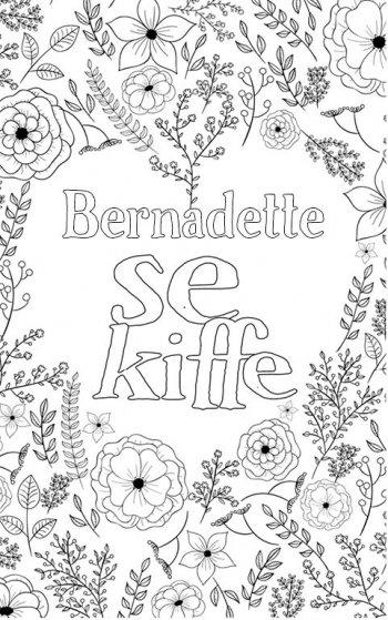 coloriage adulte anti stress personalisé avec prénom Bernadette. Citation : Bernadette se kiffe
