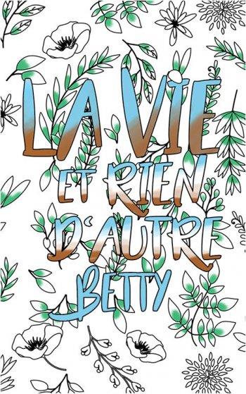 coloriage adulte anti stress personalisé avec prénom Betty idée cadeau Betty. Citation : La vie et rien d'autre