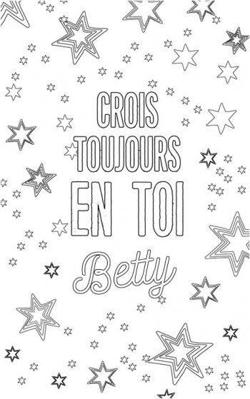 coloriage adulte personalisé avec prénom Betty. Citation : crois toujours en toi Betty