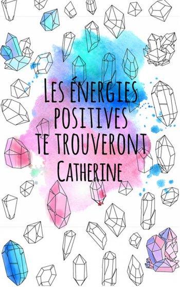 coloriage adulte anti stress personalisé avec prénom Catherine, une idée cadeau pour Catherine. Citation : Les énergies positives te trouverons Catherine