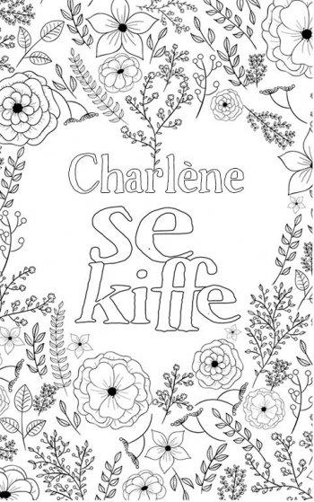 coloriage adulte anti stress personalisé avec prénom Charlène. Citation : Charlène se kiffe