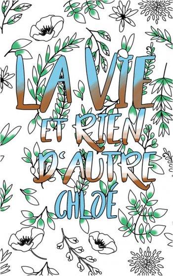 coloriage adulte anti stress personalisé avec prénom Chloé idée cadeau Chloé. Citation : La vie et rien d'autre