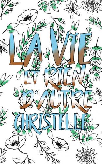 coloriage adulte anti stress personalisé avec prénom Christelle idée cadeau Christelle. Citation : La vie et rien d'autre