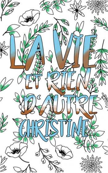 coloriage adulte anti stress personalisé avec prénom Christine idée cadeau Christine. Citation : La vie et rien d'autre