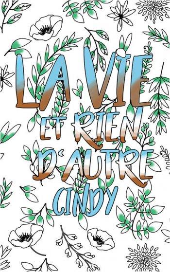 coloriage adulte anti stress personalisé avec prénom Cindy idée cadeau Cindy. Citation : La vie et rien d'autre