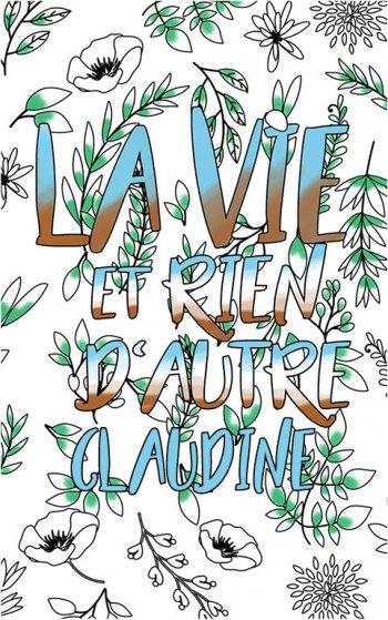 coloriage adulte anti stress personalisé avec prénom Claudine idée cadeau Claudine. Citation : La vie et rien d'autre