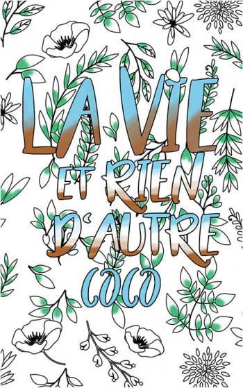 coloriage adulte anti stress personalisé avec prénom Coco idée cadeau Coco. Citation : La vie et rien d'autre