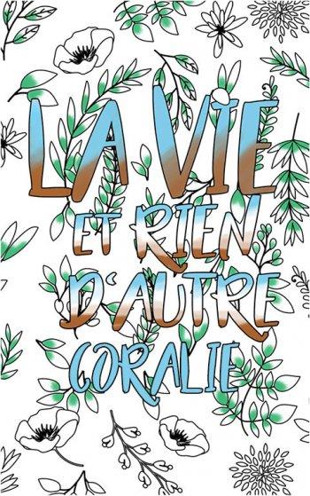 coloriage adulte anti stress personalisé avec prénom Coralie idée cadeau Coralie. Citation : La vie et rien d'autre