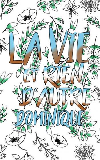 coloriage adulte anti stress personalisé avec prénom Dominique idée cadeau Dominique. Citation : La vie et rien d'autre
