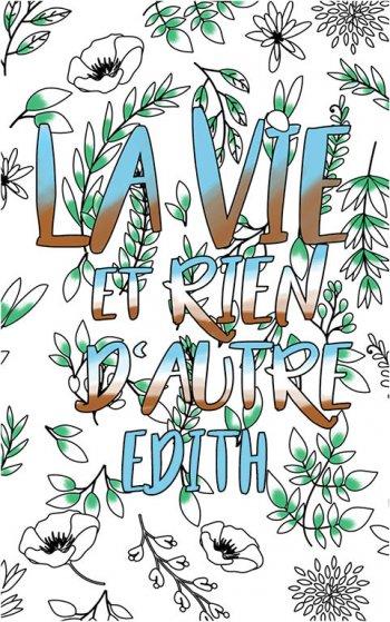 coloriage adulte anti stress personalisé avec prénom Edith idée cadeau Edith. Citation : La vie et rien d'autre