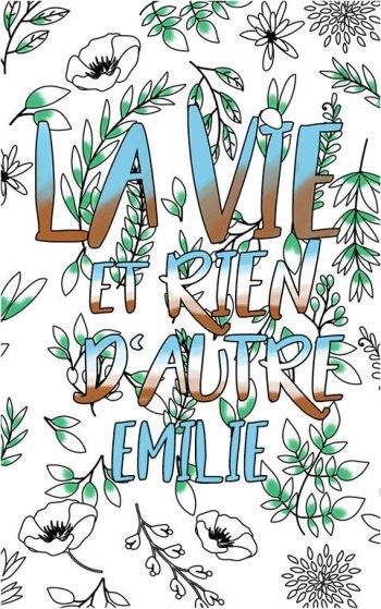 coloriage adulte anti stress personalisé avec prénom Emilie idée cadeau Emilie. Citation : La vie et rien d'autre