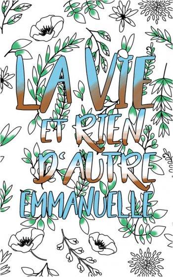 coloriage adulte anti stress personalisé avec prénom Emmanuelle idée cadeau Emmanuelle. Citation : La vie et rien d'autre