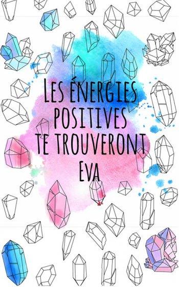 coloriage adulte anti stress personalisé avec prénom Eva, une idée cadeau pour Eva. Citation : Les énergies positives te trouverons Eva