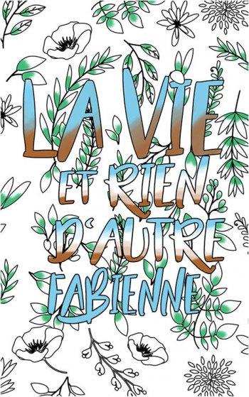coloriage adulte anti stress personalisé avec prénom Fabienne idée cadeau Fabienne. Citation : La vie et rien d'autre
