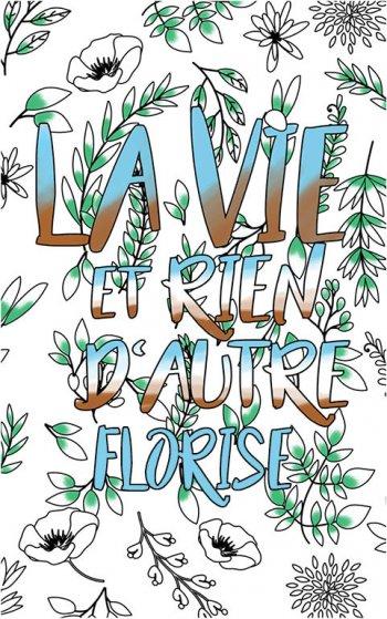 coloriage adulte anti stress personalisé avec prénom Florise idée cadeau Florise. Citation : La vie et rien d'autre