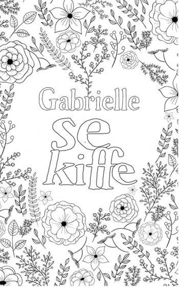 coloriage adulte anti stress personalisé avec prénom Gabrielle. Citation : Gabrielle se kiffe