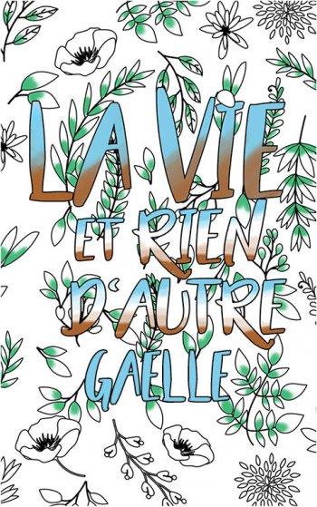 coloriage adulte anti stress personalisé avec prénom Gaelle idée cadeau Gaelle. Citation : La vie et rien d'autre
