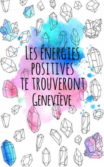 coloriage adulte anti stress personalisé avec prénom Geneviève, une idée cadeau pour Geneviève. Citation : Les énergies positives te trouverons Geneviève