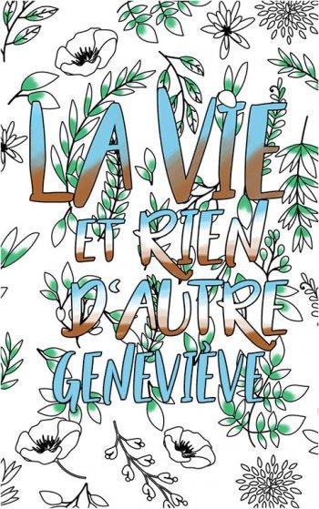 coloriage adulte anti stress personalisé avec prénom Geneviève idée cadeau Geneviève. Citation : La vie et rien d'autre
