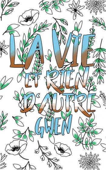 coloriage adulte anti stress personalisé avec prénom Gwen idée cadeau Gwen. Citation : La vie et rien d'autre
