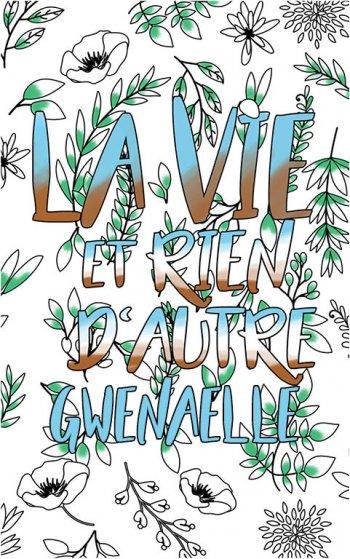 coloriage adulte anti stress personalisé avec prénom Gwenaelle idée cadeau Gwenaelle. Citation : La vie et rien d'autre